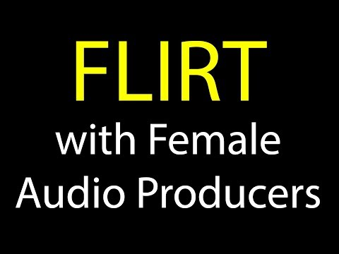 how-to-flirt-with-female-audio-engineers