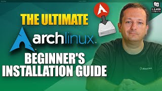 Arch Linux: Full InstaĮlation Guide - A complete tutorial/walkthrough in one video!