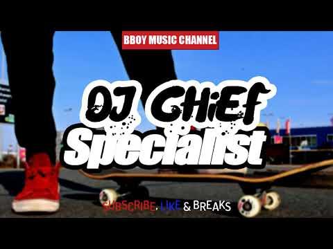 DJ CHiEF | Specialist | Block Chain Break | Bboy Music Channel