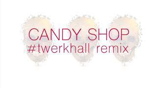 AJAY - Candy Shop (Twerk/Moombahton) (Twerkhall)