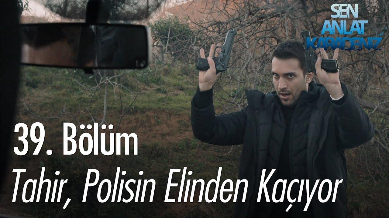 Download Tahir, polisin elinden kaçıyor - Sen Anlat Karadeniz 39. Bölüm