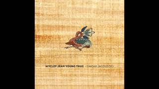 I Swear (Acoustic) - Wyclef Jean Featuring Young Thug