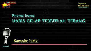 Habis Gelap Terbitlah Terang Karaoke Lirik Rhoma Irama.mp3