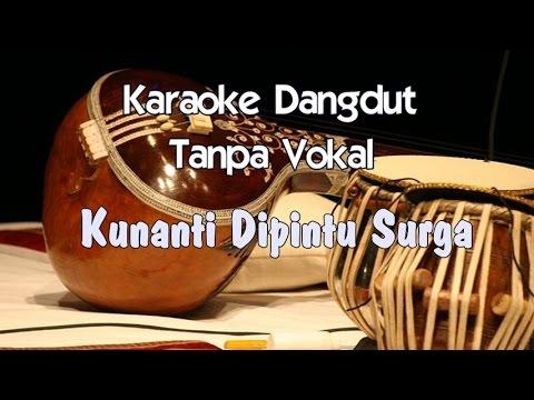 Karaoke Kunanti Dipintu Surga ( Dangdut )