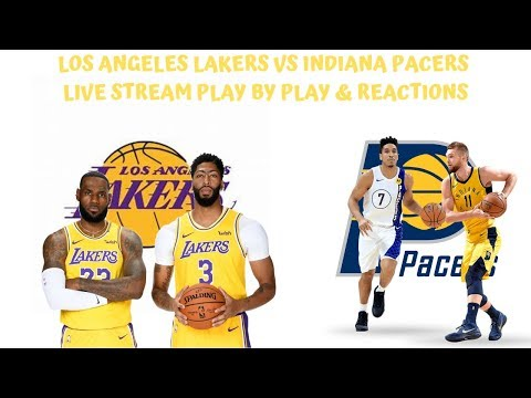 Los Angeles Lakers Vs. Indiana Pacers Live Stream Play By Play & Reactions