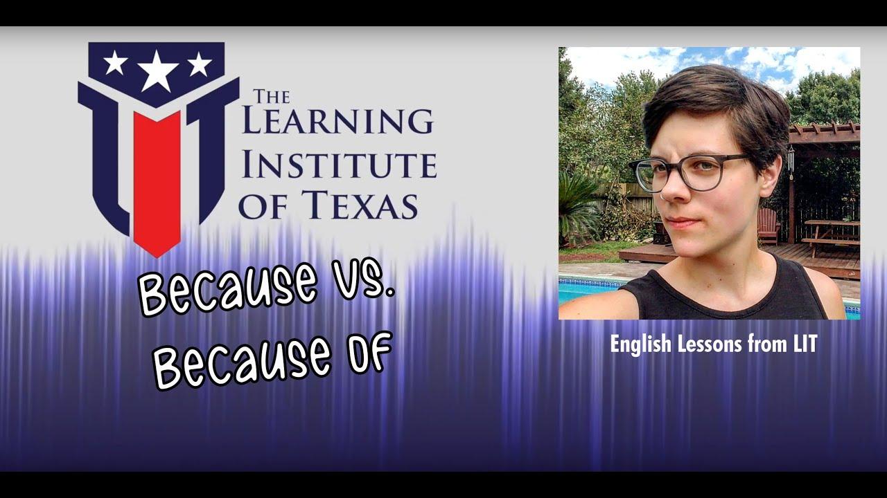 "ESL Grammar Videos: ""Because"" vs. ""Because of"""