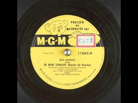 Be Mine Tonight (Noche De Ronda) (1951) - Bill Farrell
