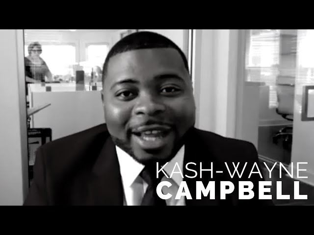 KASH-WAYNE CAMPBELL TURNED HIS REAL ESTATE JOB INTO A THRIVING BUSINESS.