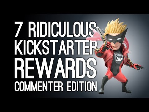 7 Ridiculous Kickstarter Rewards for Kickstarted Games: Commenter Edition