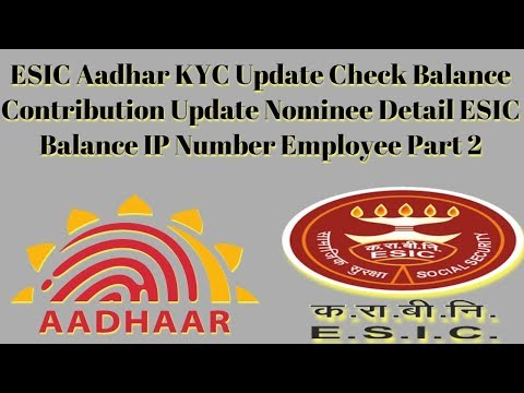 ESIC Aadhar KYC Update Check Balance Contribution Update Nominee Detail ESIC Balance IP No Employee