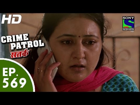Crime Patrol - क्राइम पेट्रोल सतर्क - Murder for Property - Episode 569 - 16th October, 2015