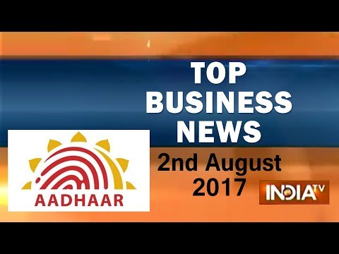 Top Business News | 2nd August, 2017 - India TV