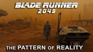 Symbolism in Blade Runner 2049 | Finding the Pattern of Reality
