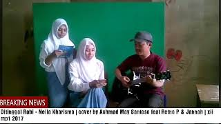 Ditinggal Rabi Nella Kharisma cover by Achmad May Santoso feat Retno PJannah xii mp1 2017