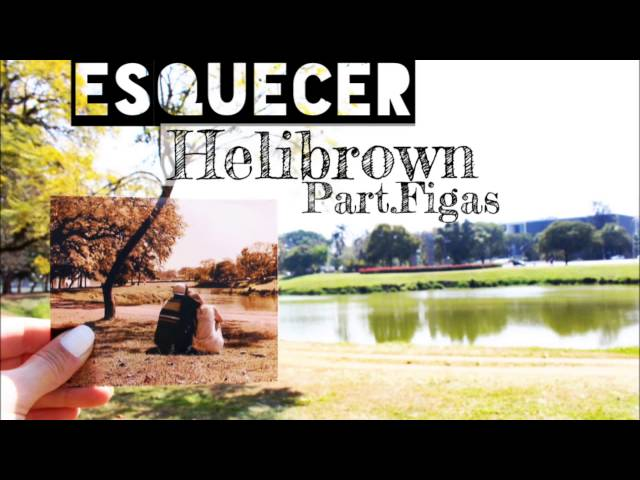Helibrown - Esquecer (Part. Figas) Prod. Pé beat