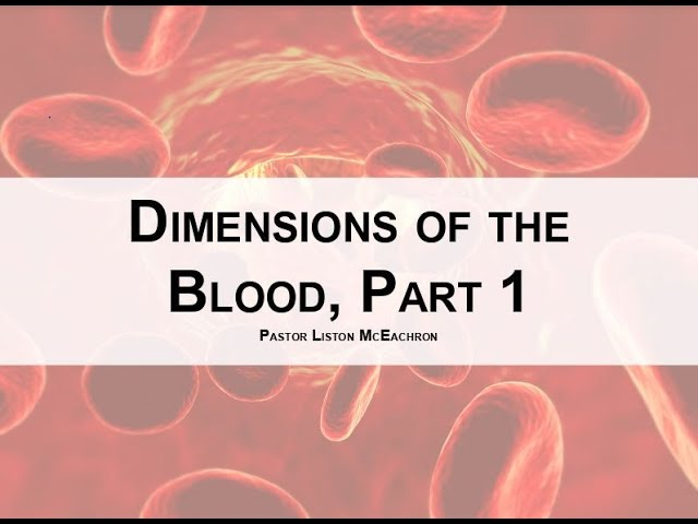 Dimensions of the Blood, Part 1 - Sunday Morning - April 26, 2020 - Pastor McEachron