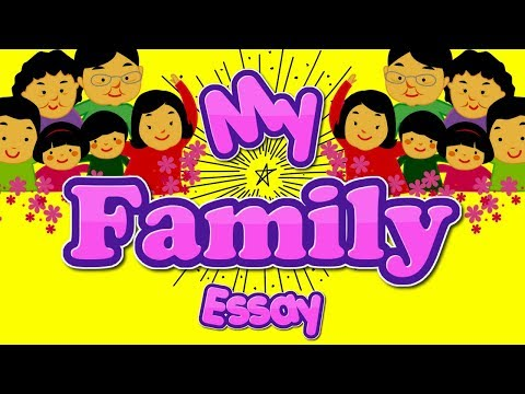 My Family Essay Writing And Speech In English For Kids