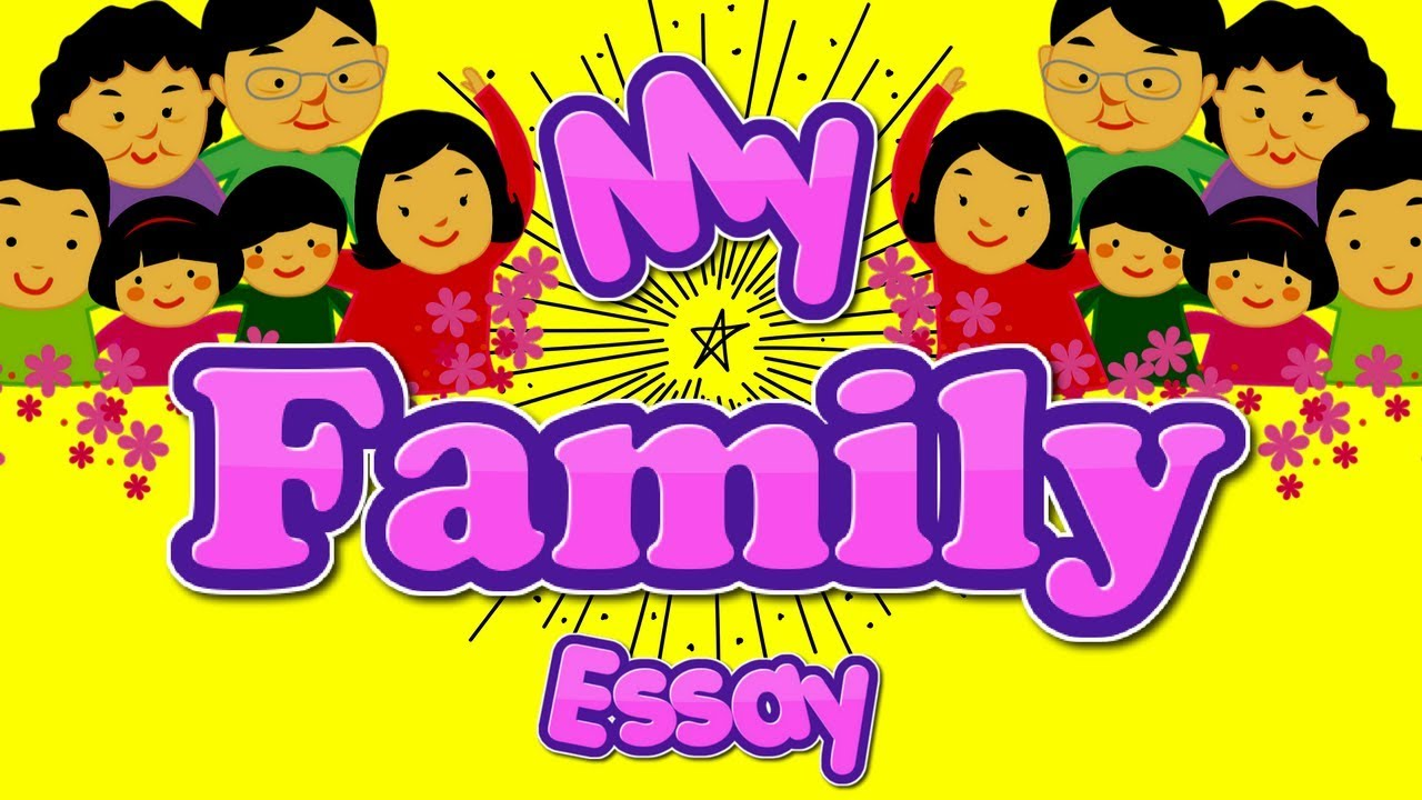 my family essay writing and speech in english for kids  youtube my family essay writing and speech in english for kids
