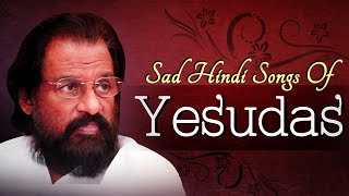 Best Of Yesudas | Sad Hindi Songs Jukebox | Old Bollywood Sad Songs Collection