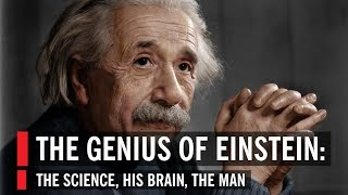 The Genius Of Einstein: The Science, His Brain, The Man