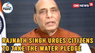 Defence Minister Rajnath Singh Urges Citizens To Take The Water Pledge & Conserve Water   CNN News18