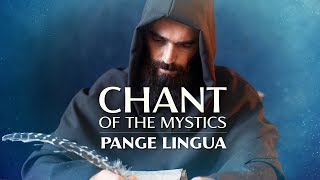 Chant of the Mystics: Pange Lingua - Divine Gregorian Chant - Eucharistic Hymn - Lyrics and Notes