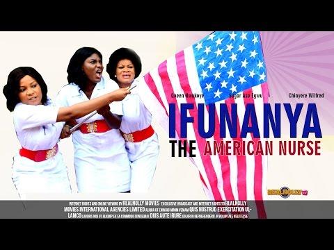 Ifunanya The American Nurse 1 - (2014) Nigeria Nollywood Movie