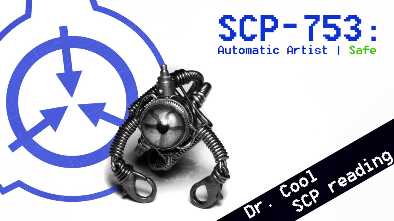 scp 753 automatic artist scp file dr cool class safe