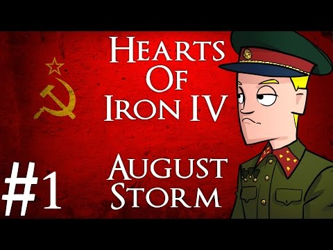 Hearts of Iron 4 | August Storm mod | USSR | Part 1 | The Soviet Union