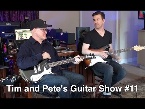 Tim and Pete's Guitar Show #11 TUNING, TASTE, DYNAMICS, TREMOLOS...