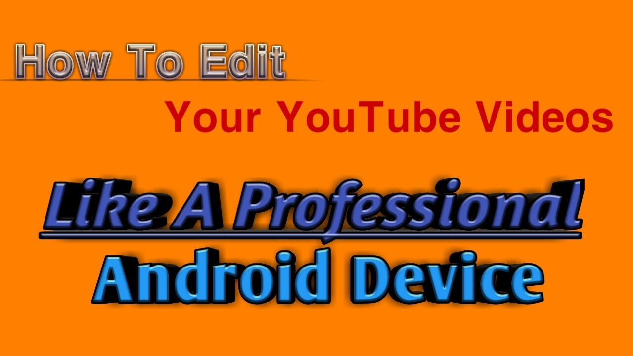 How to edit youtube videos like a professional android english how to edit youtube videos like a professional android english how 2 genius ccuart Image collections
