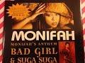 "watch he video of MONIFAH CD SINGLE "" MONIFA'S ANTHEM BAD GIRL & SUGA SUGA REVIEW COLLECTION"