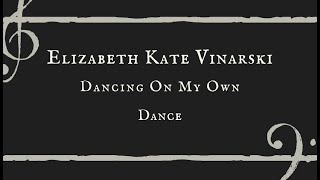 Dancing On My Own - Elizabeth Kate Vinarski Dance