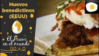 Huevos benedictinos con pollo y gofres (EEUU)| El huevo en el mundo