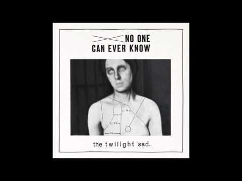 The Twilight Sad - Don't Move