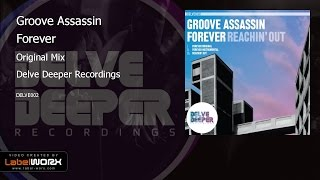 Groove Assassin - Forever (Original Mix)