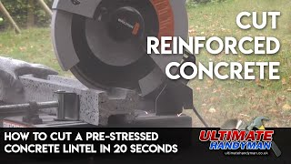 How to cut a pre-stressed concrete lintel in 20 seconds