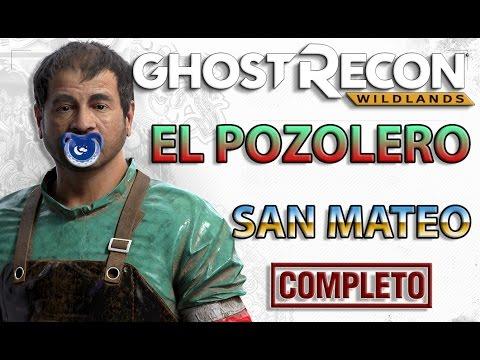 GHOST RECON WILDLANDS - EL POZOLERO - SAN MATEO ENTERO