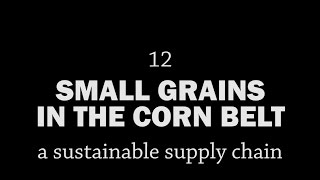 Rotationally Raised - Small Grains in the Corn Belt: A Sustainable Supply Chain