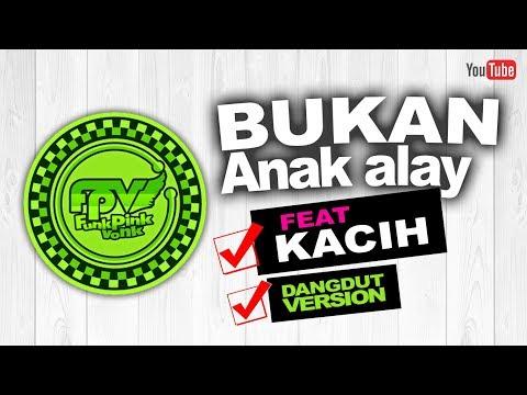 FPV REGGAE - Bukan Anak Alay (Feat Kacih - Dangdut Version)