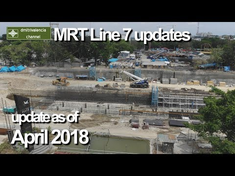 MRT Line 7 update as of April 2018