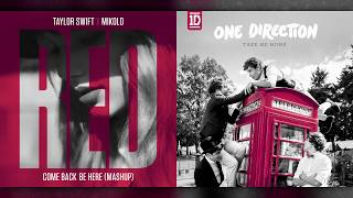 Taylor Swift vs. One Direction - Come Back...Be Here (Mashup)