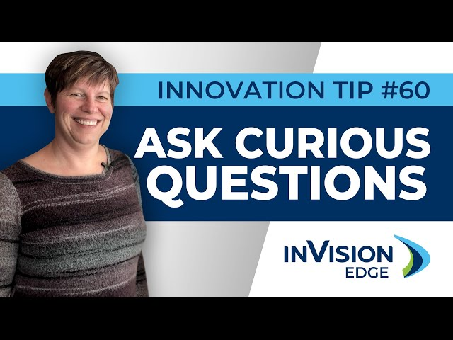 INNOVATION TIP #60 | Ask Curious Questions