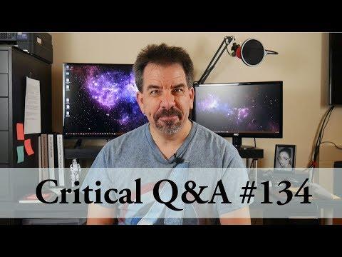 Critical Q&A #134
