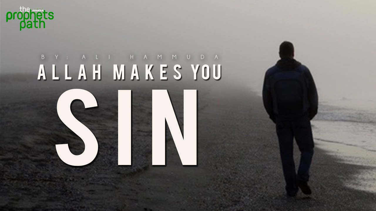 Does Allah Make Us Sin?