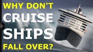WHY DON'T CRUISE SHIPS TIP OVER? | An introduction to ship stability