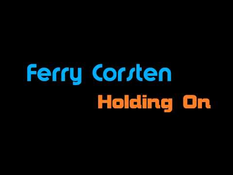 ferry corsten feat shelley harland holding on. Слушать песню Frankie Wilde feat. Ferry Corsten & Shelley Harland - Holding On