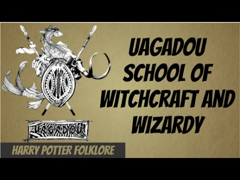 Uagadou School Of Witchcraft and Wizardry