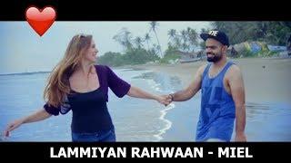 New Punjabi Song 2015 | Lammiyan Rahwaan | Miel | Official Video | Latest New Punjabi Songs 2015