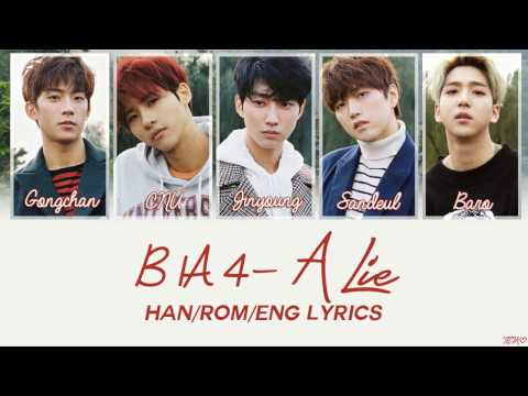 B1A4 - A Lie [Han/Rom/Eng Lyrics]